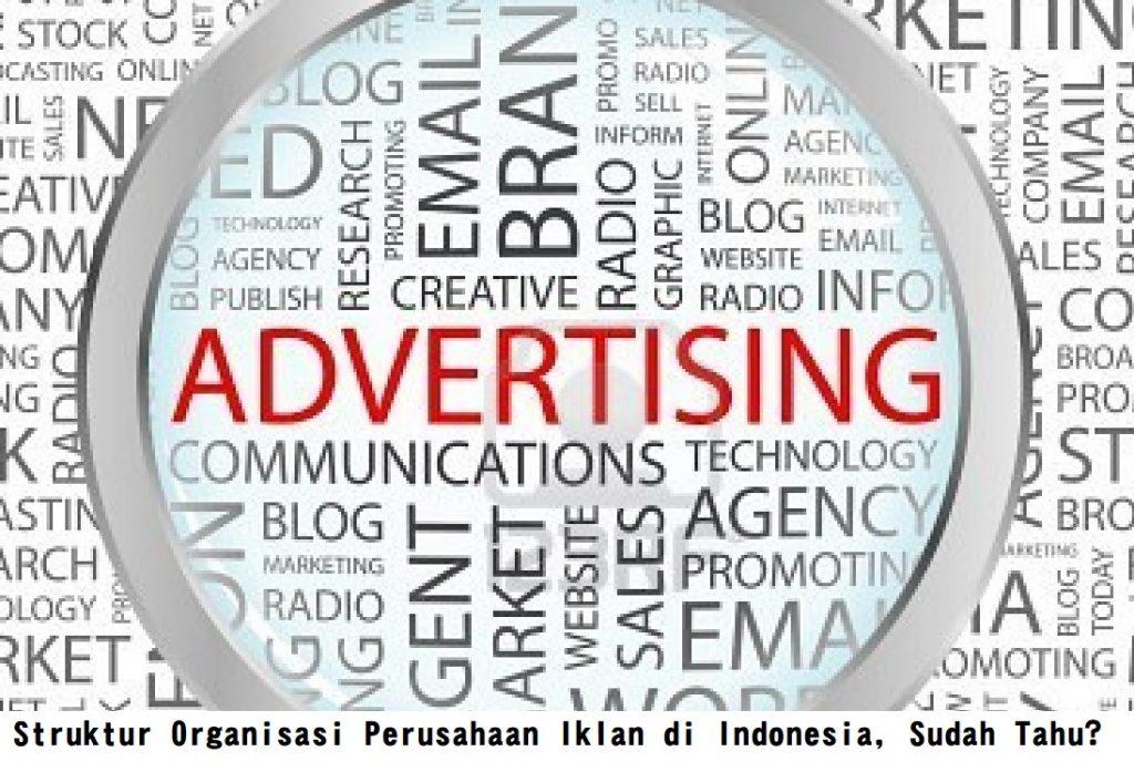 Struktur Organisasi Perusahaan Iklan di Indonesia, Sudah Tahu?